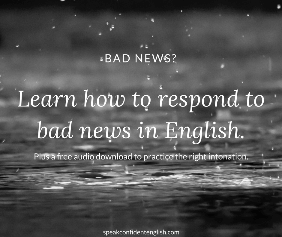 How To Respond To Bad News In English Speak Confident English