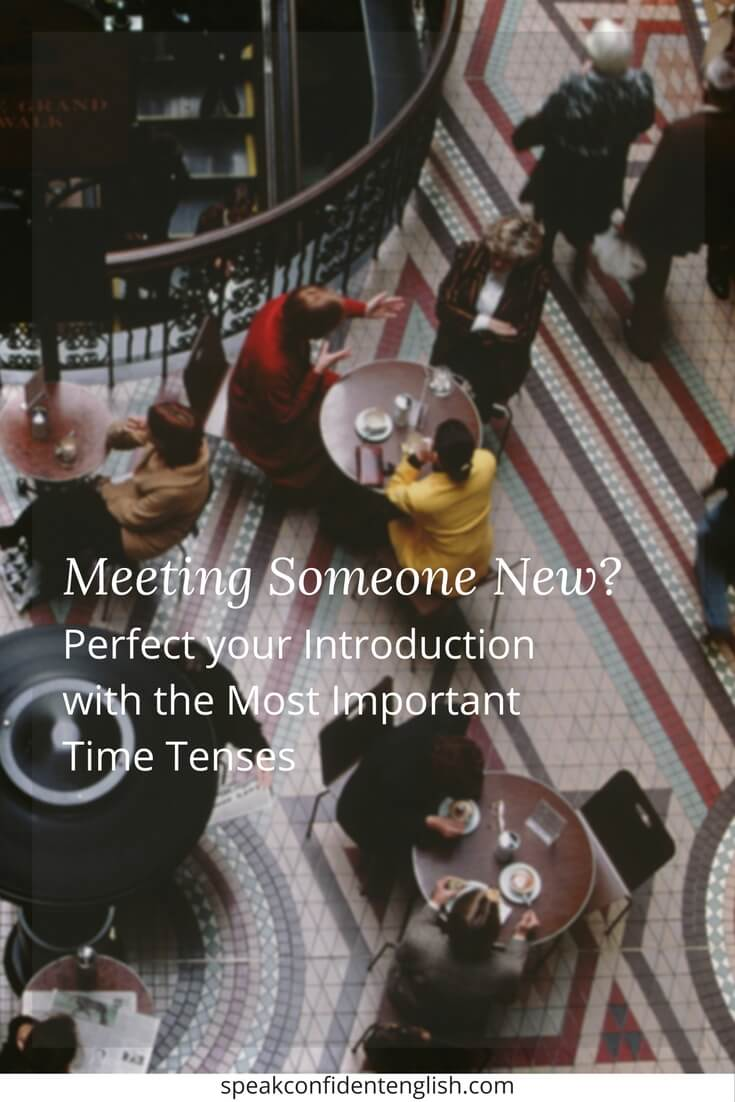 Perfect Your Introduction The Most Important Time Tenses