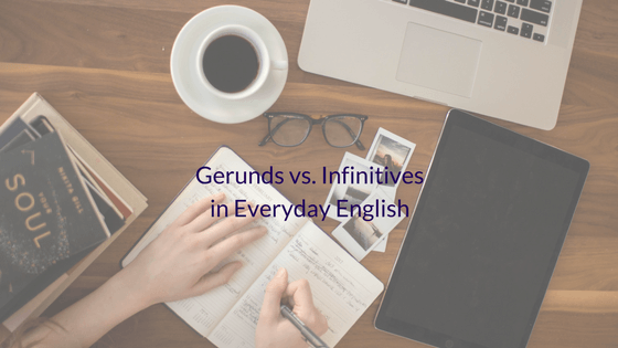 How to Use Gerunds & Infinitives in Everyday English