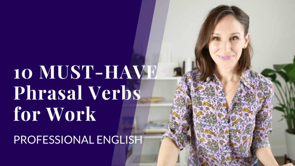 10 Must-Have Phrasal Verbs for Work — YT