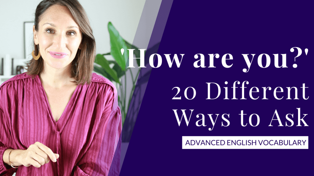 20 Ways to Ask 'How Are You' in English [Expand Your Vocabulary] — YT